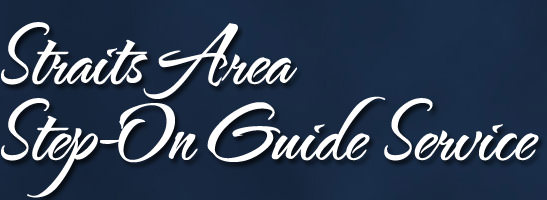 Straits Area Step-On Guide Service